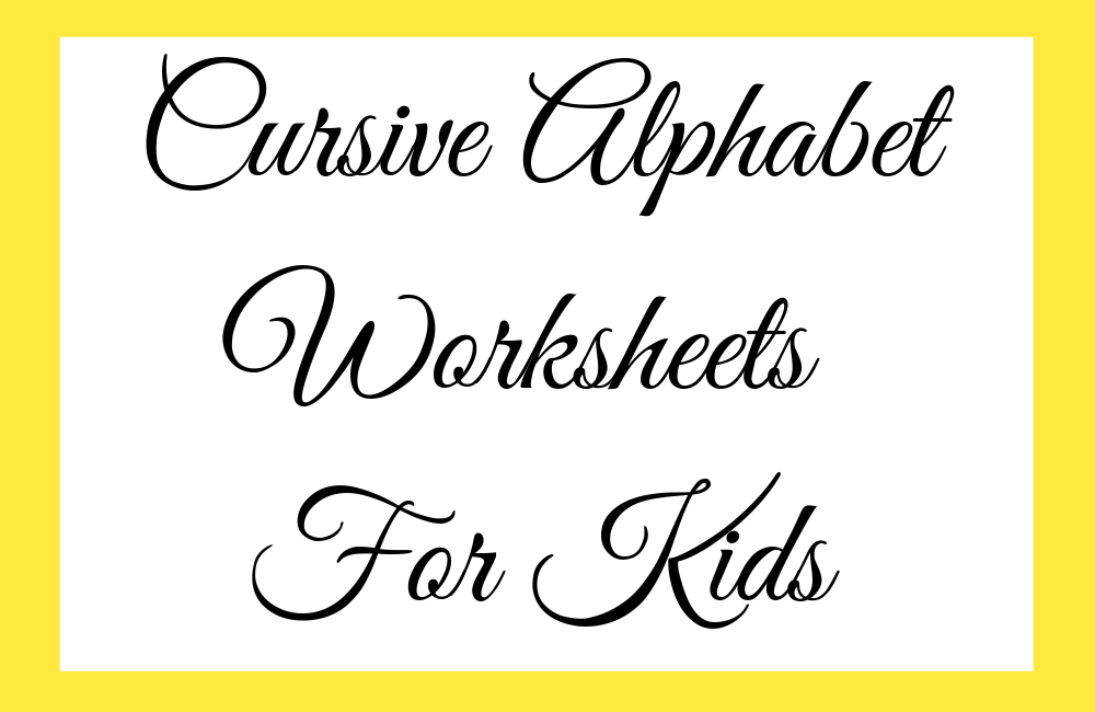 Cursive Alphabet Worksheets For Kids